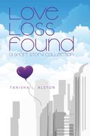 Tanisha L. Alston: Love Loss Found