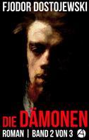 Fjodor Dostojewski: Die Dämonen. Roman. Band 2 von 3