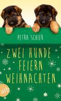 Petra Schier: Zwei Hunde feiern Weihnachten ★★★★