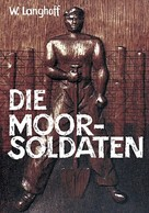 Wolfgang Langhoff: Die Moorsoldaten