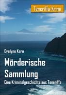 Evelyne Kern: Mörderische Sammlung