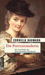 Die Portraitmalerin - Die Geschichte der Anna Dorothea Therbusch
