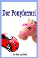 Roger Aeschbacher: Der Ponyferrari