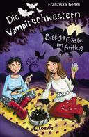 Franziska Gehm: Die Vampirschwestern 6 - Bissige Gäste im Anflug ★★★★★