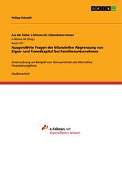 Ausgewählte Fragen der bilanziellen Abgrenzung von Eigen- und Fremdkapital bei Familienunternehmen - Untersuchung am Beispiel von Genussrechten als alternative Finanzierungsform