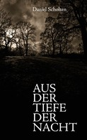 Daniel Scholten: Aus der Tiefe der Nacht ★★★