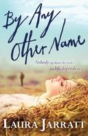 Laura Jarratt: By Any Other Name ★★★★