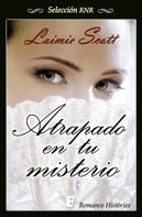 Laimie Scott: Atrapado en tu misterio