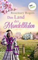 Rosemary Rogers: Das Land der Mandelblüten ★★★