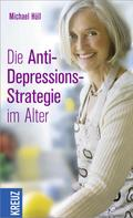 Michael Hüll: Die Anti-Depressions-Strategie im Alter ★★★