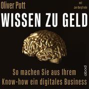 Wissen zu Geld - So machen Sie aus Ihrem Know-how ein digitales Business