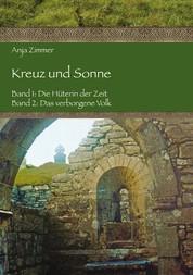 Kreuz und Sonne - Band 1: Die Hüterin der Zeit; Band 2: Das verborgene Volk