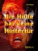 Jan Flieger: Die Hölle hat keine Hintertür ★★★