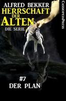 Alfred Bekker: Der Plan (Herrschaft der Alten - Die Serie 7) ★★★★★