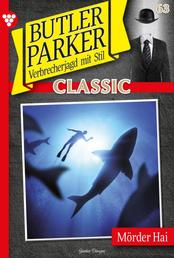 Butler Parker Classic 63 – Kriminalroman - Mörder Hai