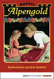 Alpengold - Folge 169 - Kinderlachen auf dem Spukhof