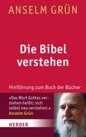 Anselm Grün: Die Bibel verstehen ★★★★