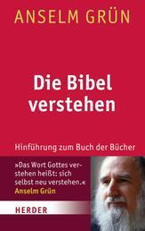 Die Bibel verstehen - Hinführung zum Buch der Bücher