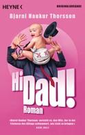 Bjarni Haukur Thorsson: Hi Dad! ★★★★