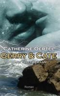 Catherine Oertel: Gerry & Cate