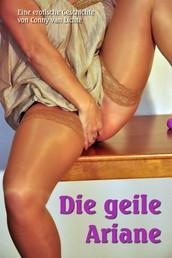 Die geile Ariane Teil 1 - Eine lesbische Geschichte von Conny van Lichte