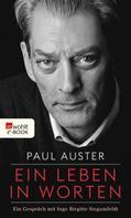 Paul Auster: Ein Leben in Worten