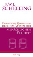F.W.J. Schelling: Philosophische Untersuchungen über das Wesen der menschlichen Freiheit