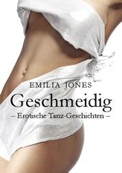 Geschmeidig - Erotische Tanz-Geschichten