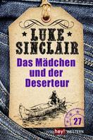Luke Sinclair: Das Mädchen und der Deserteur ★★★