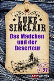 Das Mädchen und der Deserteur - Luke Sinclair Western, Band 27