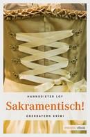 Hannsdieter Loy: Sakramentisch! ★★★