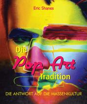 Die Pop Art Tradition - Die antwort auf die Massenkultur