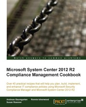 Microsoft System Center 2012 R2 Compliance Management Cookbook