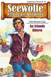 Seewölfe - Piraten der Weltmeere 7/I - An Irlands Küsten