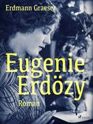 Erdmann Graeser: Eugenie Erdözy