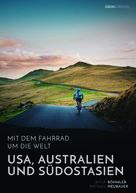 Katja Böhmler: Mit dem Fahrrad um die Welt: USA, Australien und Südostasien ★★★
