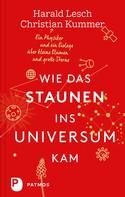 Harald Lesch: Wie das Staunen ins Universum kam ★★★★