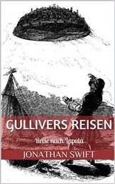 Gullivers Reisen. Dritter Band - Reise nach Laputa (Illustriert)