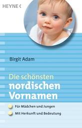 Die schönsten nordischen Vornamen - - Für Mädchen und Jungen - - Mit Herkunft und Bedeutung
