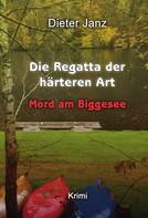 Dieter Janz: Die Regatta der härteren Art