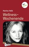 Marina Heib: Wellness-Wochenende - Literatur-Quickie ★★★★★