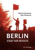 Michael Sontheimer: Berlin – Stadt der Revolte