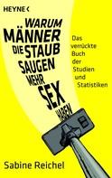 Sabine Reichel: Warum Männer, die staubsaugen, mehr Sex haben ★★★★