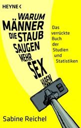 Warum Männer, die staubsaugen, mehr Sex haben - Das verrückte Buch der Studien und Statistiken