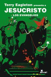 Jesucristo. Los evangelios - Terry Eagleton presenta a Jesucristo