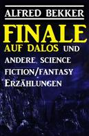 Alfred Bekker: Finale auf Dalos und andere Science Fiction/Fantasy-Erzählungen ★★★