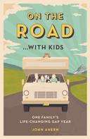 John Ahern: On the Road…with Kids