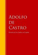 Adolfo de Castro: Historia de los Judíos en España