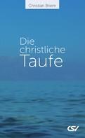 Christian Briem: Die christliche Taufe ★★★