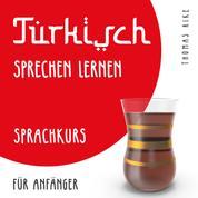 Türkisch sprechen lernen (Sprachkurs für Anfänger)